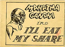 Mahatma Gandhi In I'll Eat My Share
