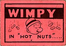 Wimpy in Hot Nuts